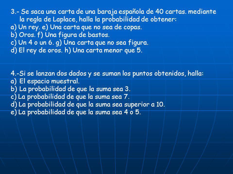 3. - Se saca una carta de una baraja española de 40 cartas
