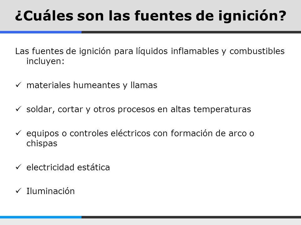 ¿Cuáles son las fuentes de ignición
