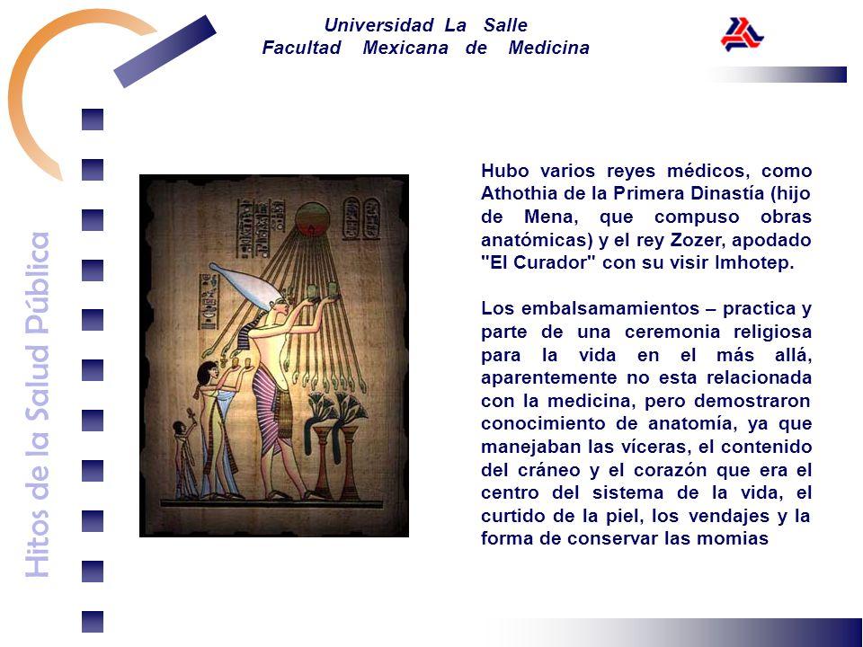 Hubo varios reyes médicos, como Athothia de la Primera Dinastía (hijo de Mena, que compuso obras anatómicas) y el rey Zozer, apodado El Curador con su visir Imhotep.