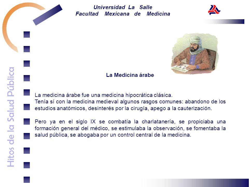 La Medicina árabe La medicina árabe fue una medicina hipocrática clásica.