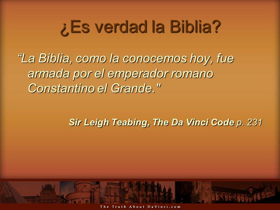 ¿Es verdad la Biblia La Biblia, como la conocemos hoy, fue armada por el emperador romano Constantino el Grande.