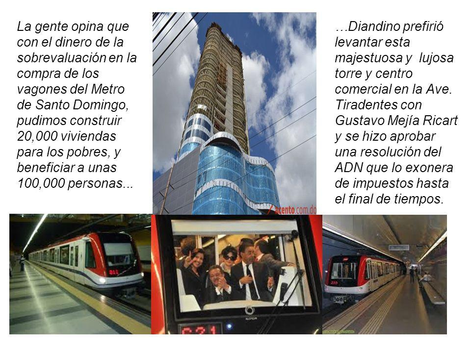 La gente opina que con el dinero de la sobrevaluación en la compra de los vagones del Metro de Santo Domingo,