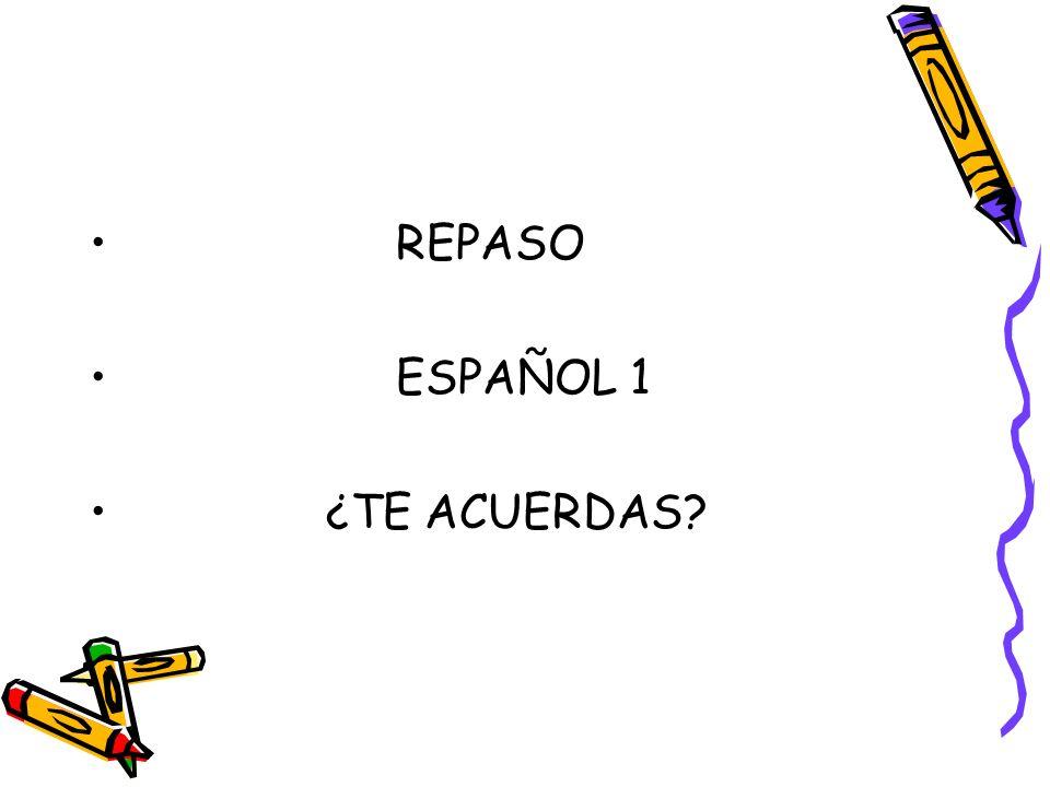 REPASO ESPAÑOL 1 ¿TE ACUERDAS