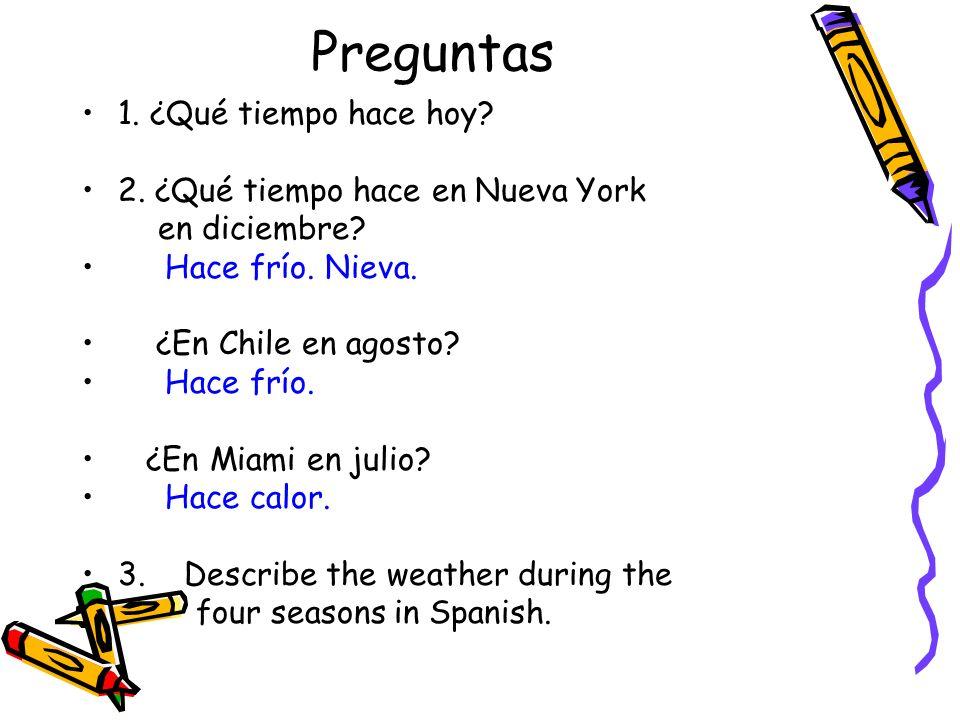 Preguntas 1. ¿Qué tiempo hace hoy 2. ¿Qué tiempo hace en Nueva York