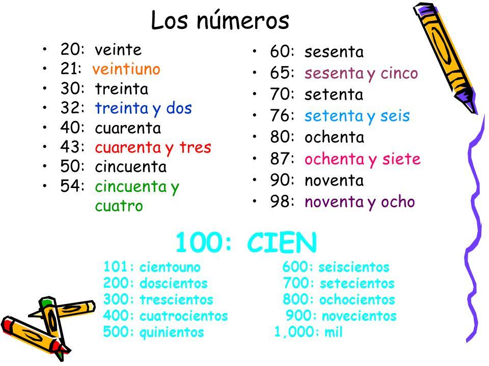 100: CIEN Los números 20: veinte 21: veintiuno 30: treinta
