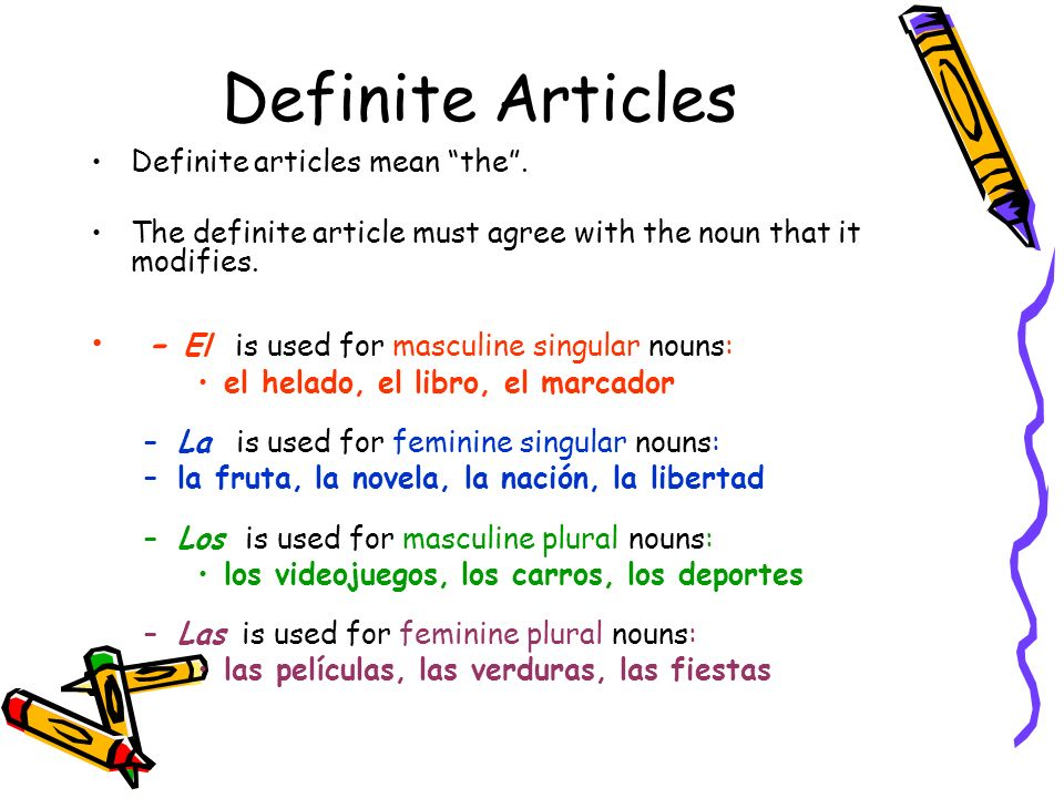 Definite Articles - El is used for masculine singular nouns: