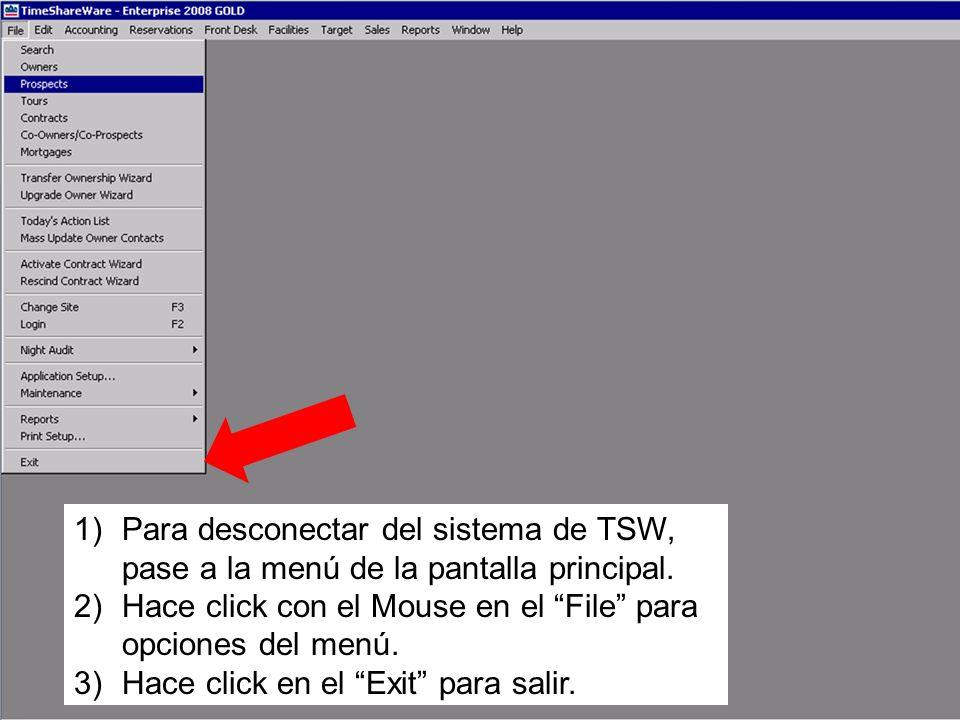 Para desconectar del sistema de TSW, pase a la menú de la pantalla principal.