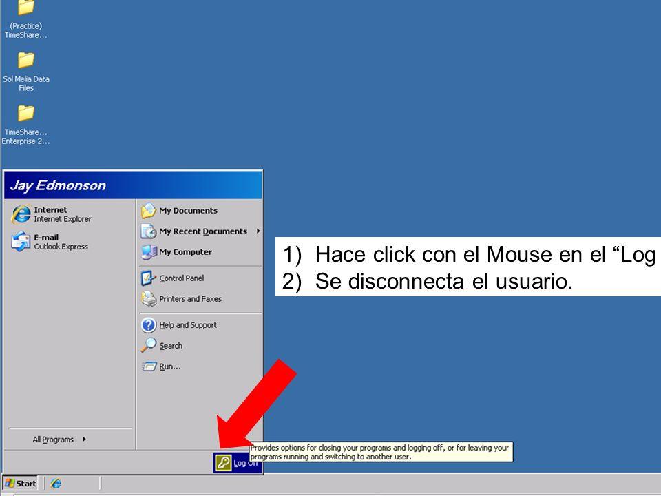 Hace click con el Mouse en el Log off .