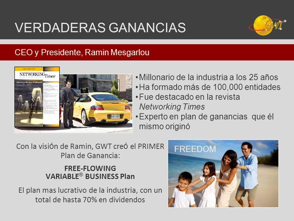 VERDADERAS GANANCIAS CEO y Presidente, Ramin Mesgarlou