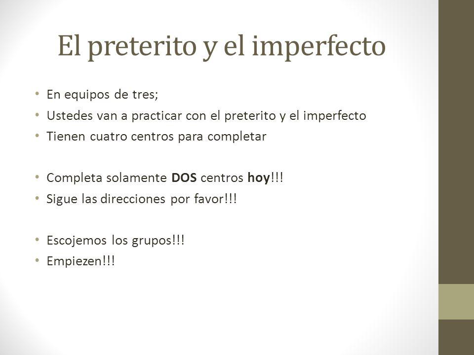 El preterito y el imperfecto