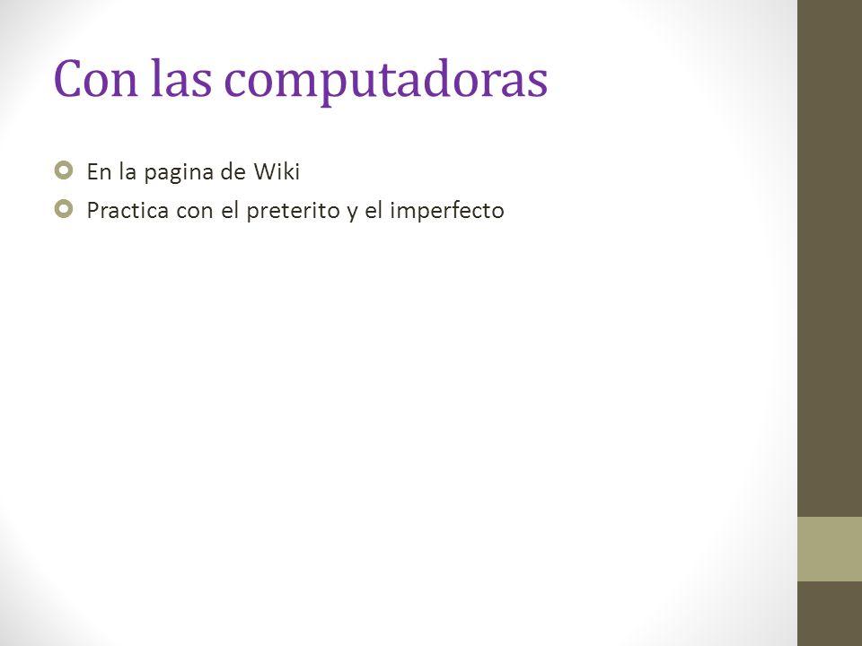 Con las computadoras En la pagina de Wiki