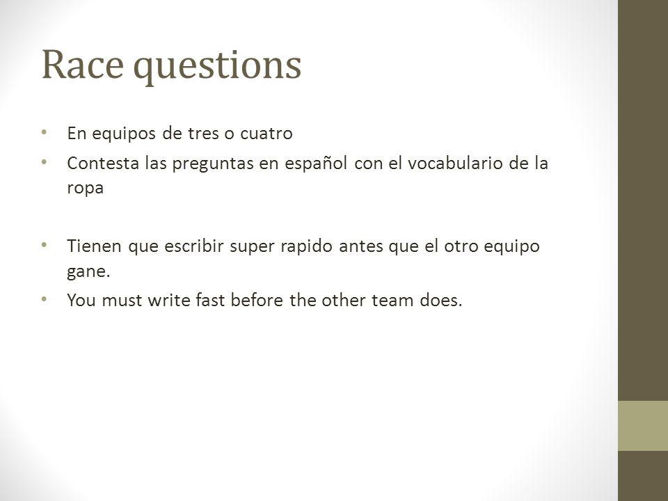 Race questions En equipos de tres o cuatro