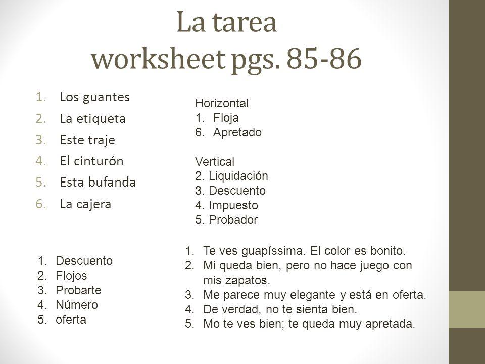 La tarea worksheet pgs. 85-86