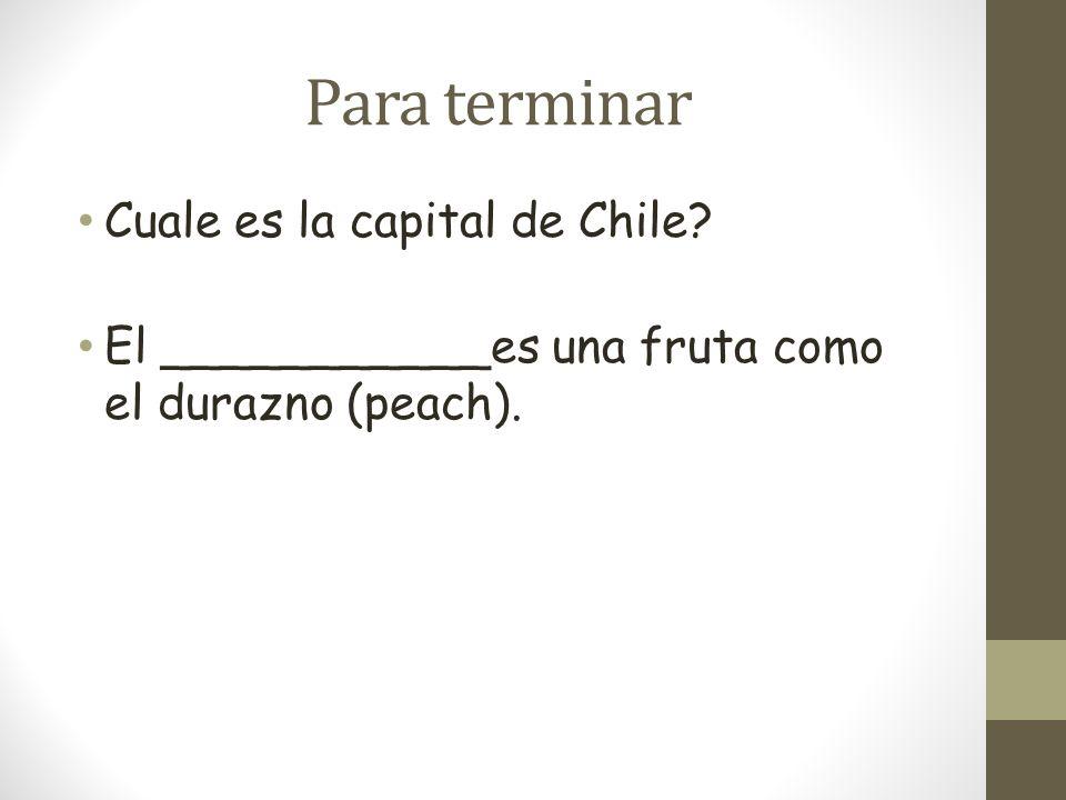 Para terminar Cuale es la capital de Chile