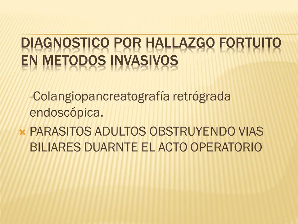 DIAGNOSTICO POR HALLAZGO FORTUITO EN METODOS INVASIVOS