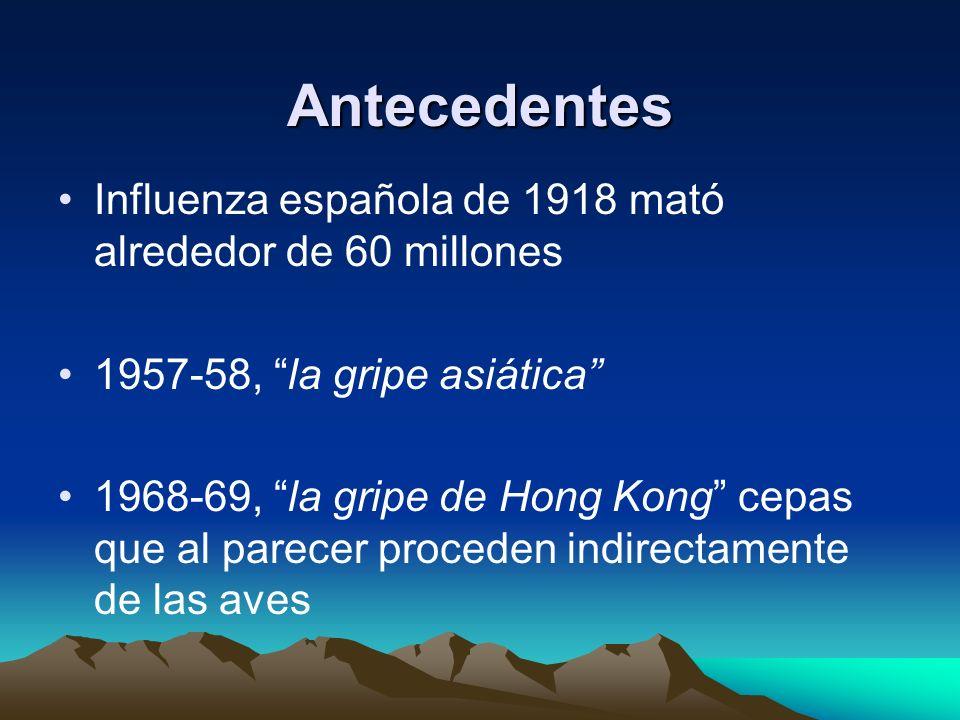 Antecedentes Influenza española de 1918 mató alrededor de 60 millones