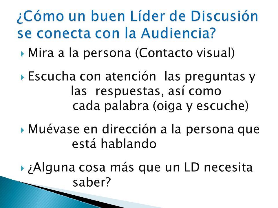 ¿Cómo un buen Líder de Discusión se conecta con la Audiencia