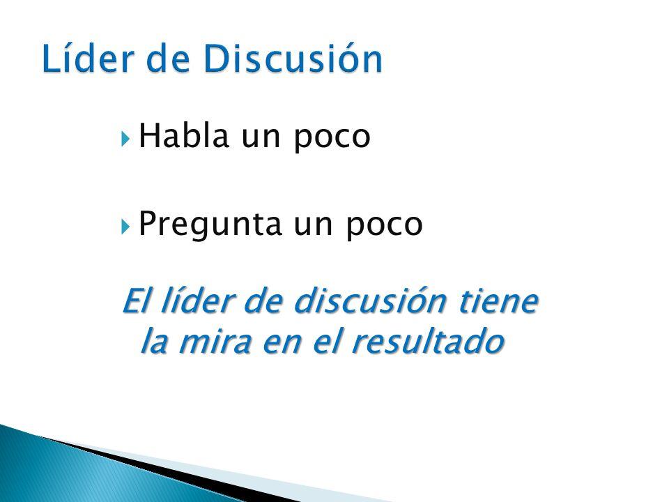 Líder de Discusión Habla un poco Pregunta un poco