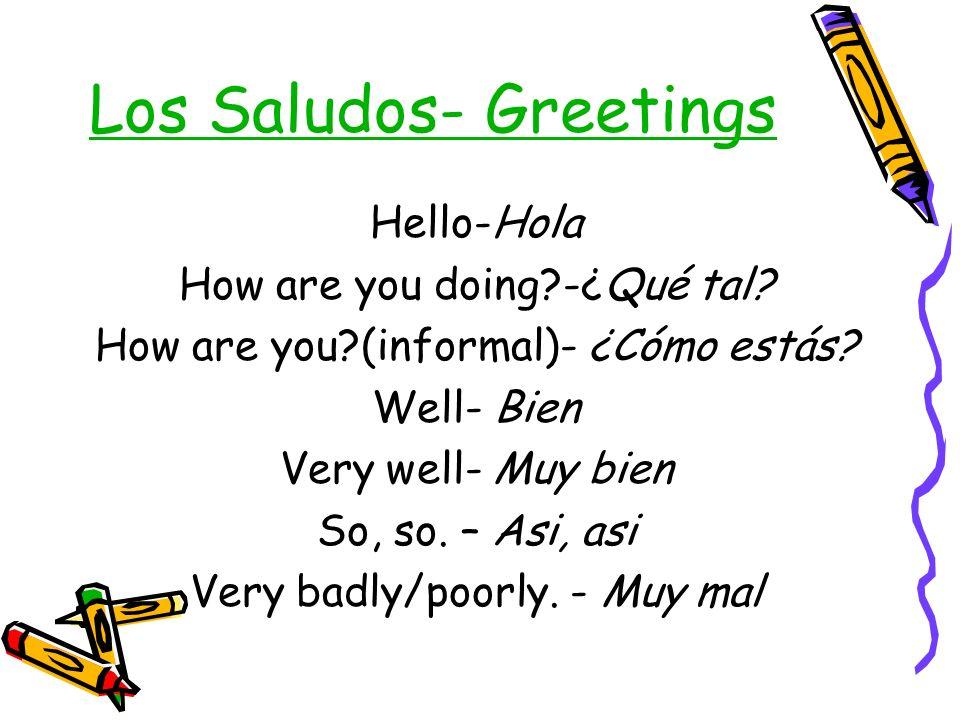 Los Saludos- Greetings