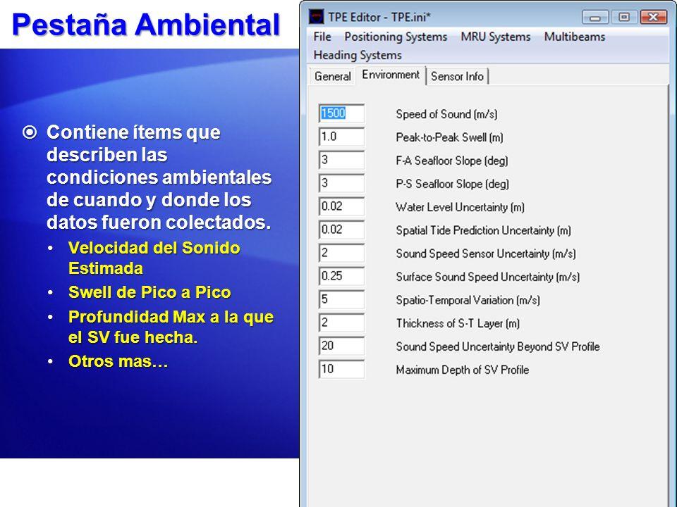 Pestaña Ambiental Contiene ítems que describen las condiciones ambientales de cuando y donde los datos fueron colectados.