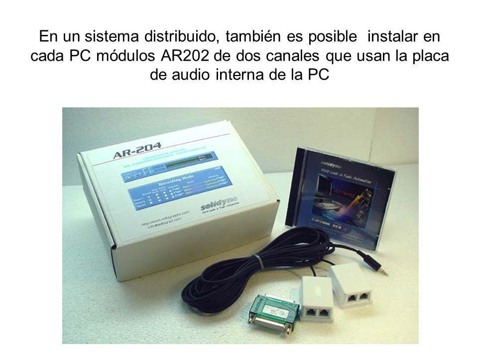 En un sistema distribuido, también es posible instalar en cada PC módulos AR202 de dos canales que usan la placa de audio interna de la PC