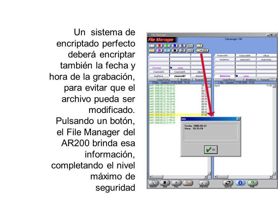 Un sistema de encriptado perfecto deberá encriptar también la fecha y hora de la grabación, para evitar que el archivo pueda ser modificado.