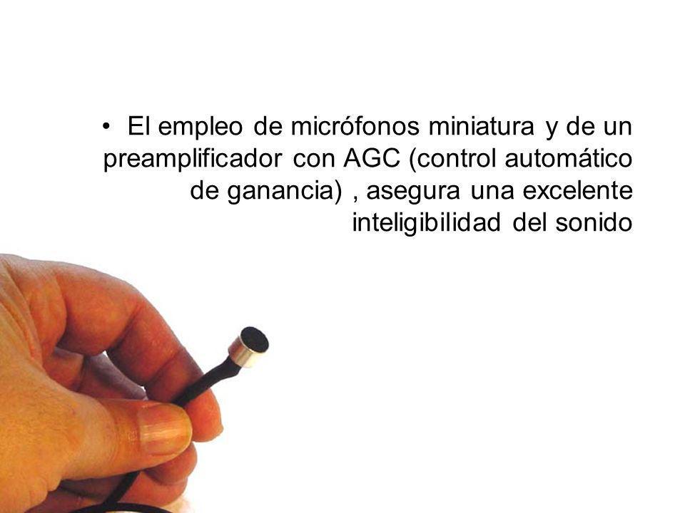El empleo de micrófonos miniatura y de un preamplificador con AGC (control automático de ganancia) , asegura una excelente inteligibilidad del sonido