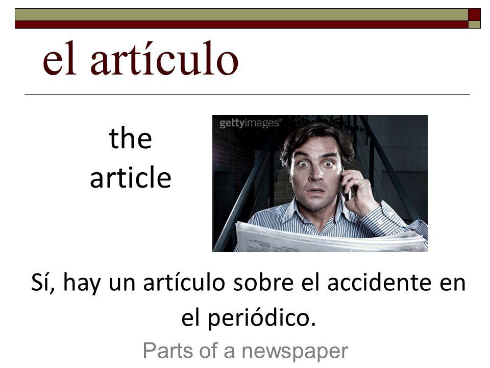 Sí, hay un artículo sobre el accidente en el periódico.