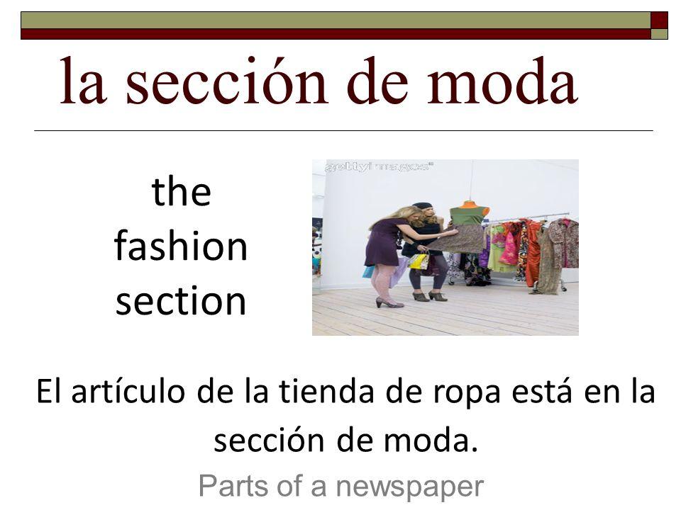 El artículo de la tienda de ropa está en la sección de moda.