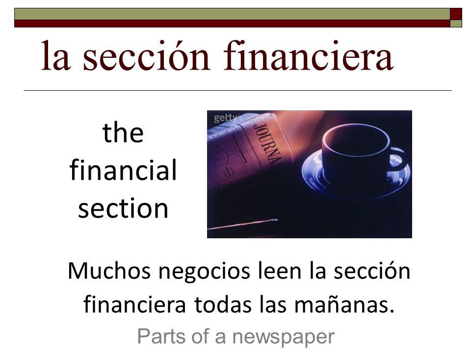 Muchos negocios leen la sección financiera todas las mañanas.