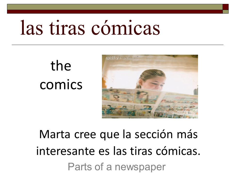 Marta cree que la sección más interesante es las tiras cómicas.