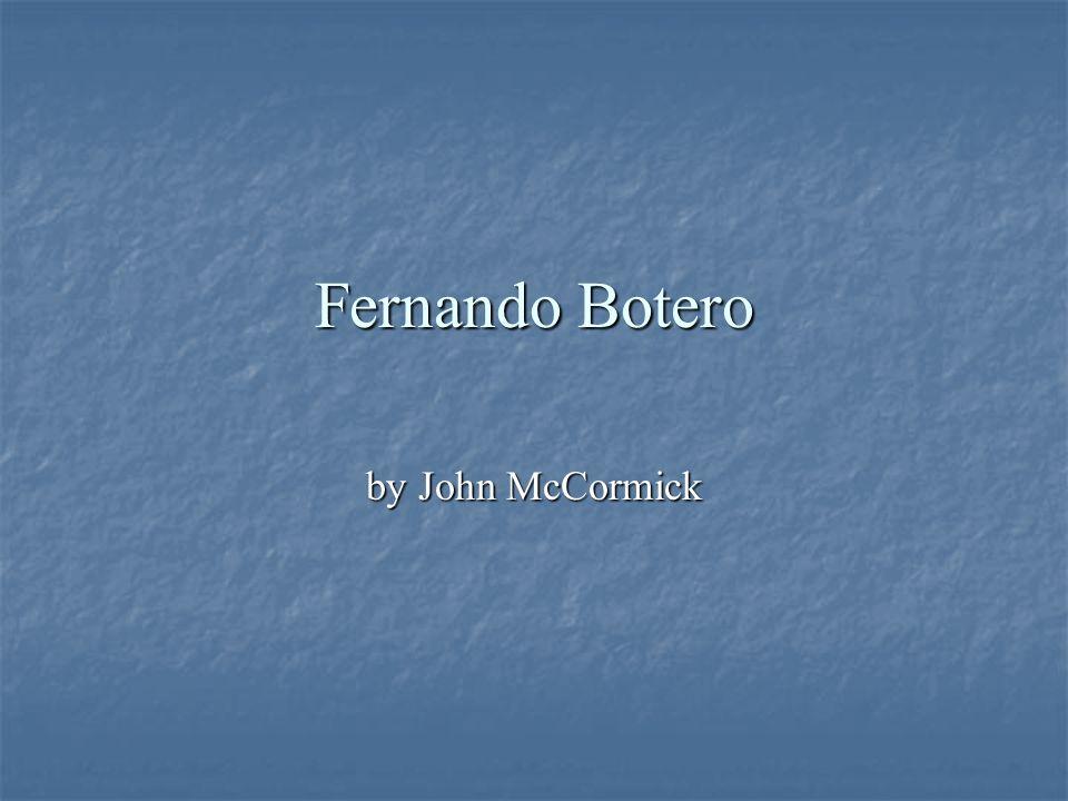 Fernando Botero by John McCormick