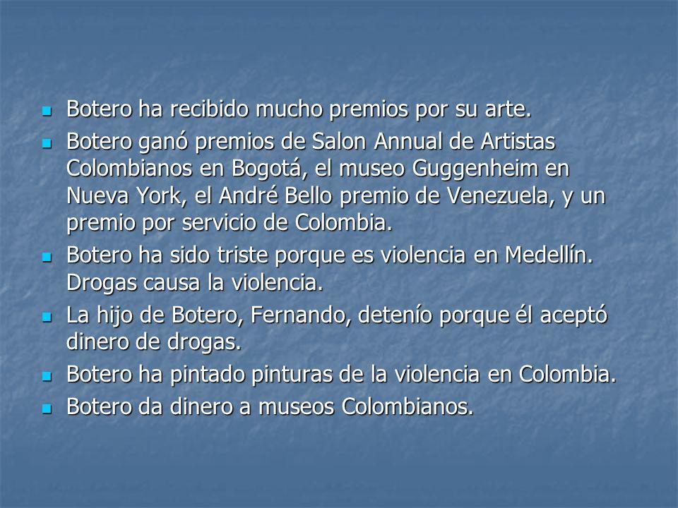 Botero ha recibido mucho premios por su arte.