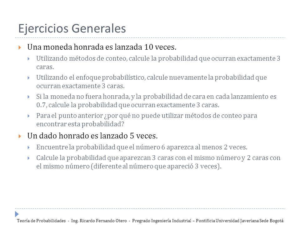 Ejercicios Generales Una moneda honrada es lanzada 10 veces.
