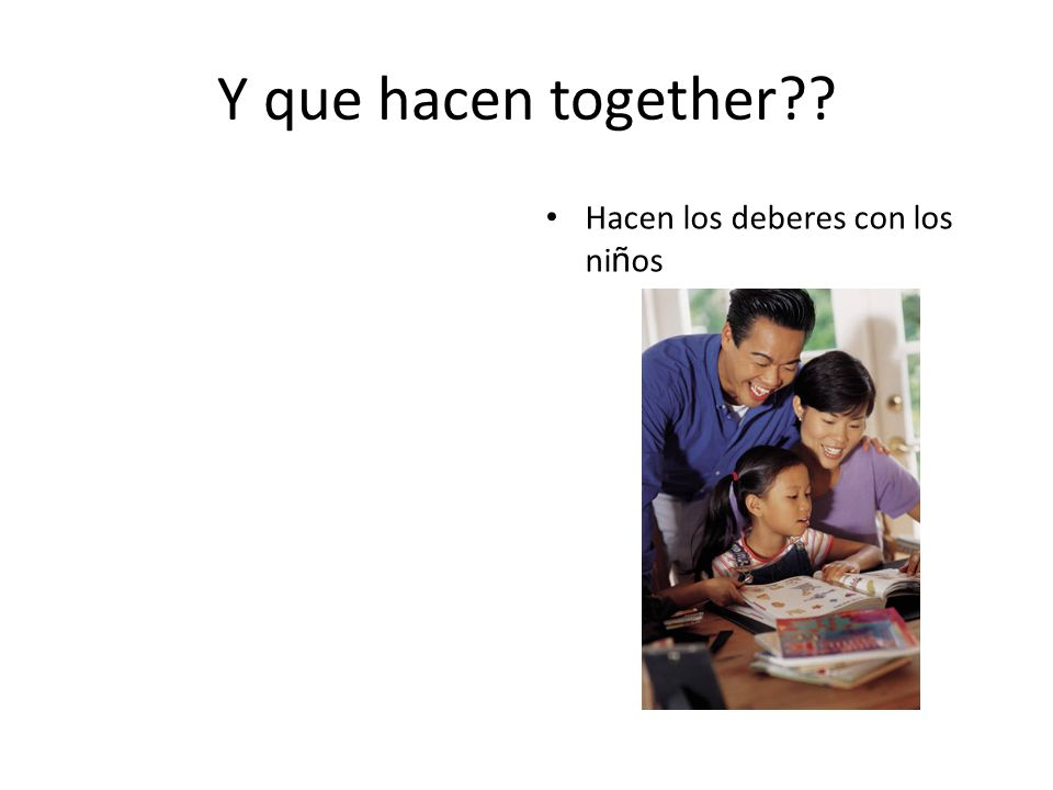 Y que hacen together Hacen los deberes con los niños