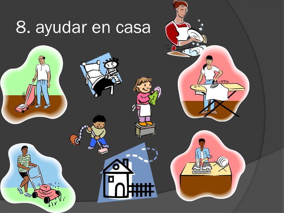 8. ayudar en casa