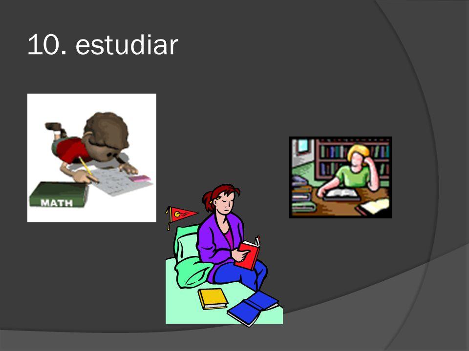 10. estudiar