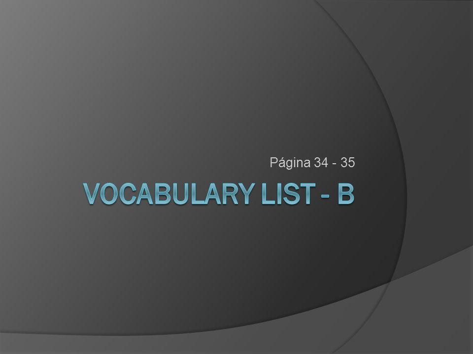 Página 34 - 35 Vocabulary List - B