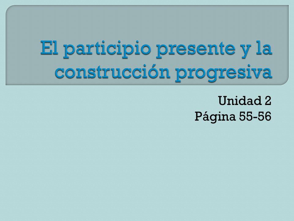 El participio presente y la construcción progresiva