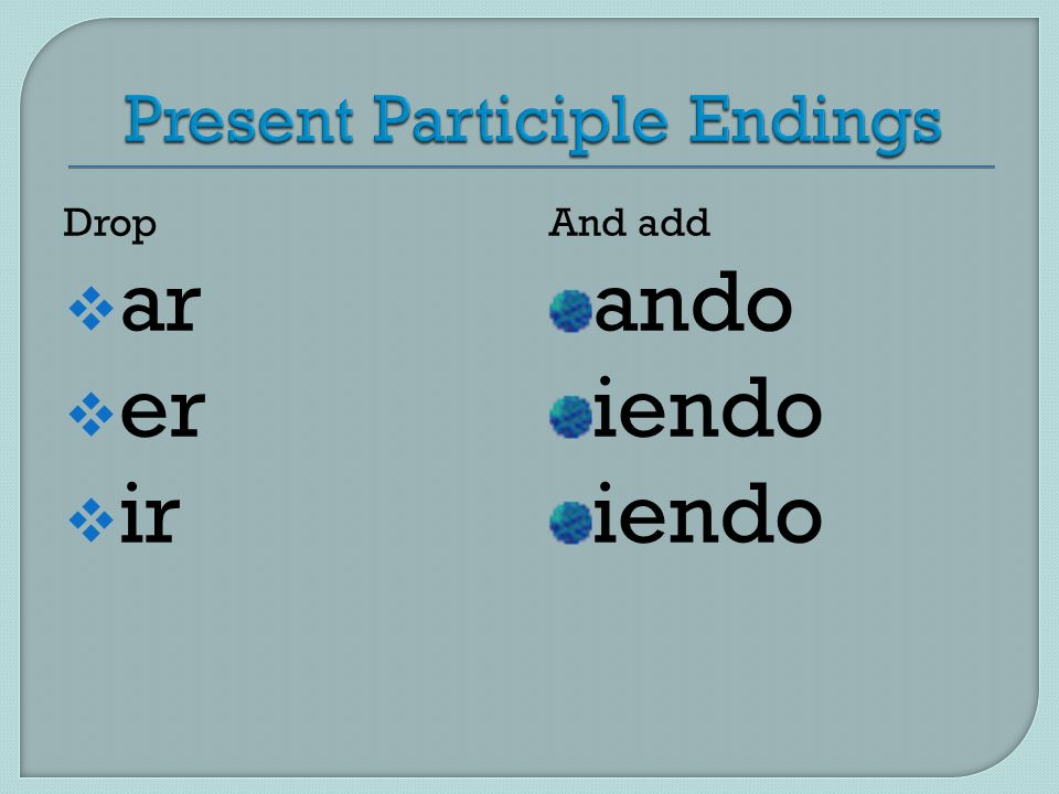 Present Participle Endings