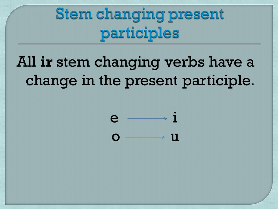 Stem changing present participles