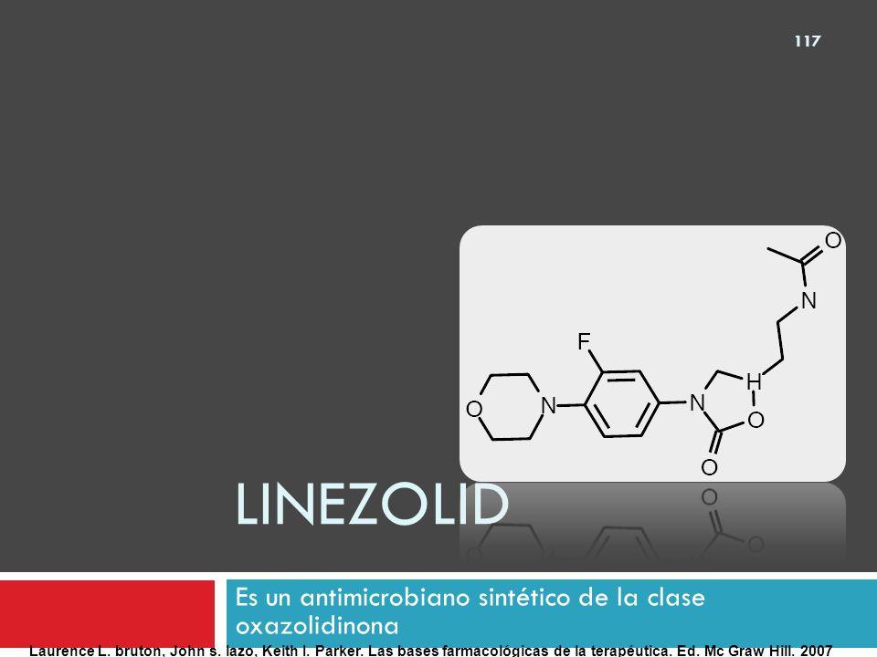 Es un antimicrobiano sintético de la clase oxazolidinona