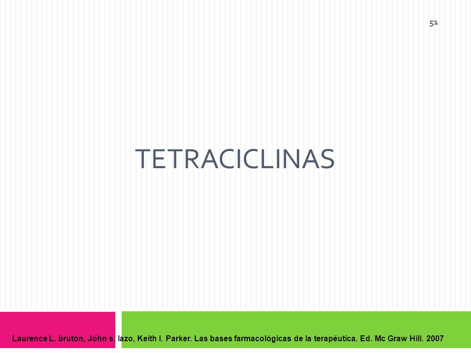Tetraciclinas Laurence L. bruton, John s. lazo, Keith I.