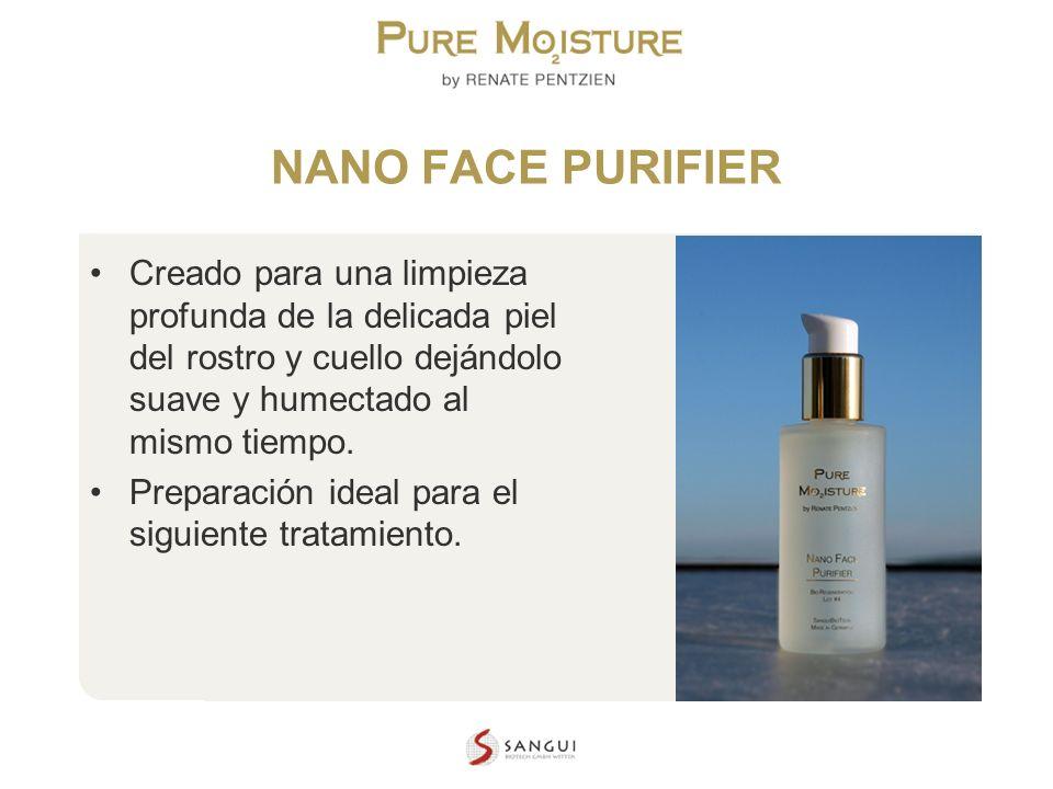 NANO FACE PURIFIER Creado para una limpieza profunda de la delicada piel del rostro y cuello dejándolo suave y humectado al mismo tiempo.
