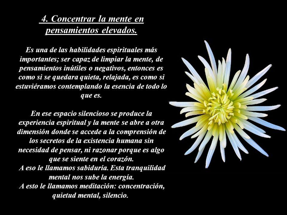 4. Concentrar la mente en pensamientos elevados.