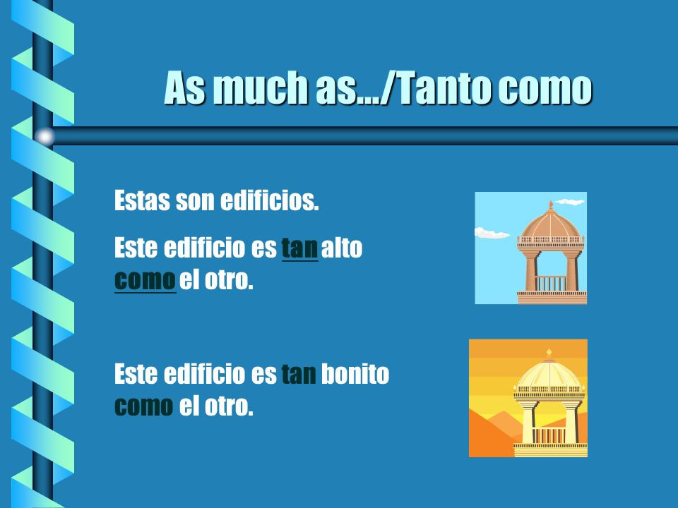 As much as…/Tanto como Estas son edificios.