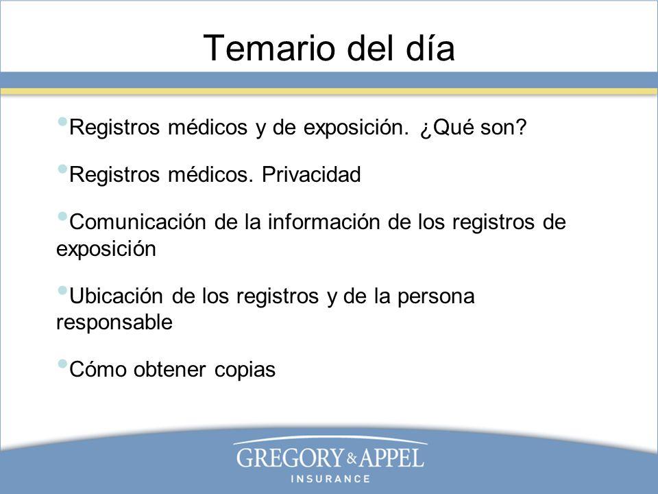 Temario del día Registros médicos y de exposición. ¿Qué son