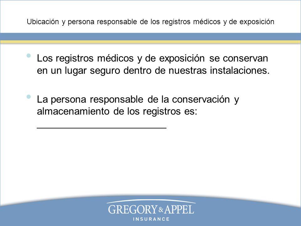 Ubicación y persona responsable de los registros médicos y de exposición