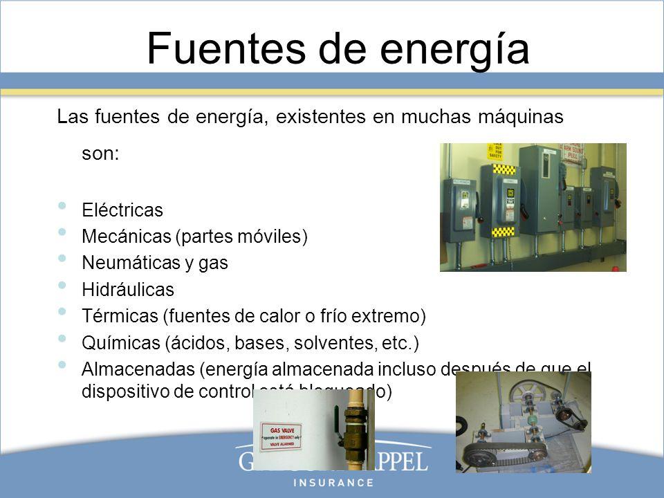Fuentes de energía Las fuentes de energía, existentes en muchas máquinas son: Eléctricas. Mecánicas (partes móviles)