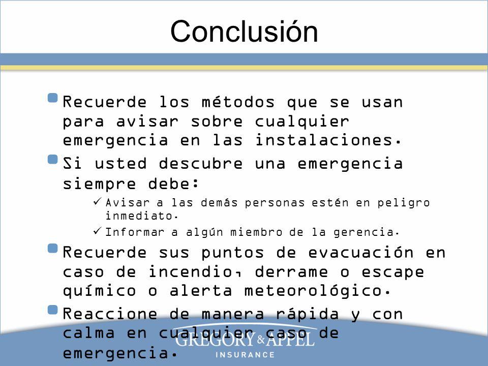 Conclusión Recuerde los métodos que se usan para avisar sobre cualquier emergencia en las instalaciones.